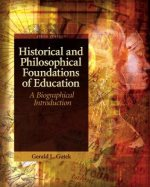 Historical and Philosophical Foundations of Education: A Biographical Approach