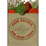Good Recipes For Hard Times A cookbook for people on a limited budget